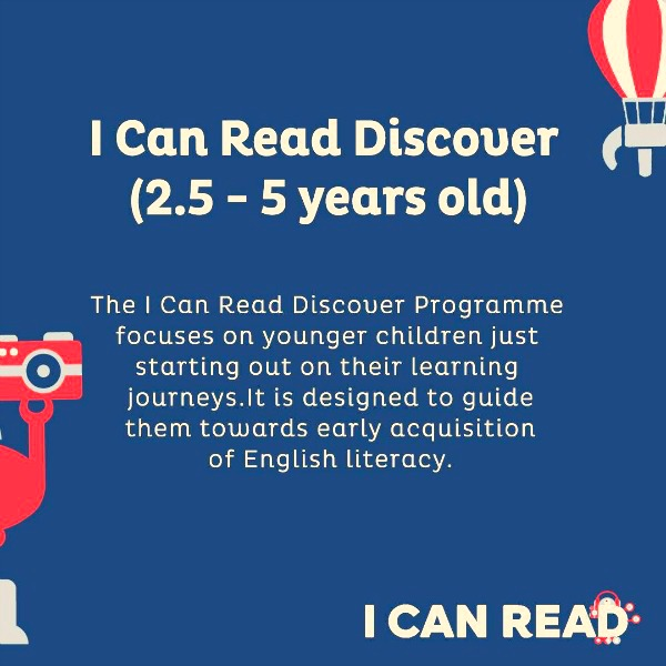 I CAN READ DISCOVER is to prepare children to begin reading from as early as 2.5 years of age.