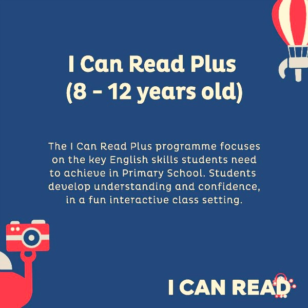 I CAN READ PLUS is for those in Primary School.