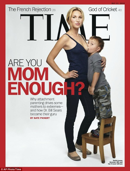 The Time Magazine cover with Jamie and her son, still breastfeeding at almost four years of age.